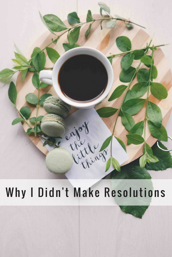 Why I Didn't Make Resolutions